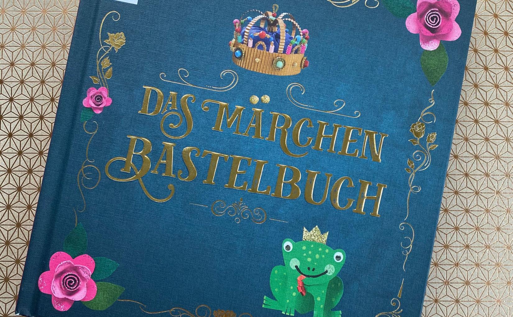 Das Märchen Bastelbuch von Katja Enseling